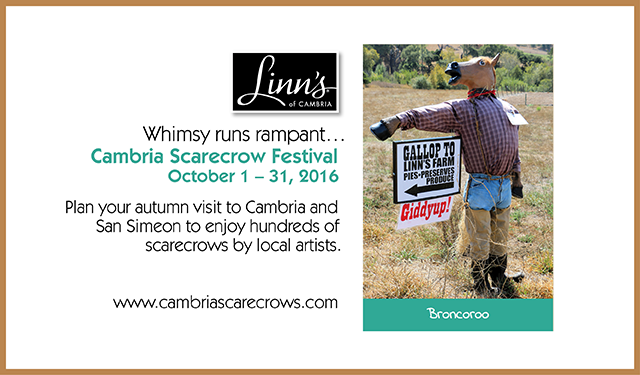 Coming soon: The 2016 Scarecrow Festival! Plan your autumn trip to Cambria and San Simeon now � whimsy runs rampant with hundreds of scarecrows by local artists on display. October 1 - 31, 2016