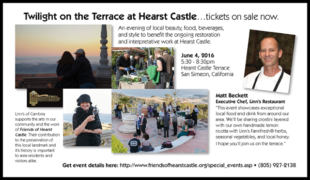 Tickets on sale now for Twilight on the Terrace at Hearst Castle evening of local artisan food and drink - Chef Matt of Linn´s Restaurant will share lemon-herbed ricotta crostini layered with Linn´s FarmFresh© vegetables and local honey at the event.